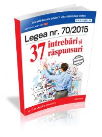 Legea 70/2015: Aflati solutiile celor mai controversate  37 de probleme create de aceasta