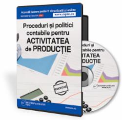 Manualul de politici si proceduri contabile,  adaptat activitatii de productie!